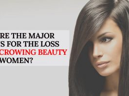 What are the major reasons for the loss of the crowing beauty of the women?