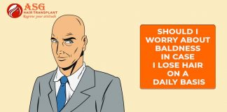 Should I Worry About Baldness In Case I Lose Hair On A Daily Basis
