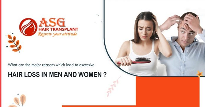 What are the major reasons which lead to excessive hair loss in men and women