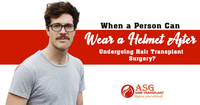 When a person can wear a helmet after undergoing hair transplant surgery