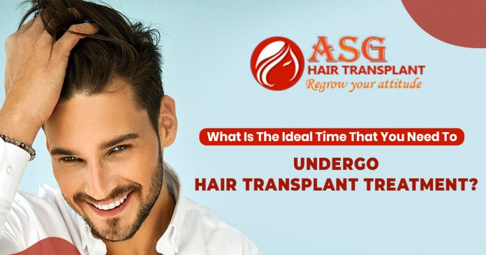 What-is-the-ideal-time-that-you-need-to-undergo-hair-transplant-treatment
